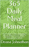 365 Daily Meal Planner: 2019 Calendar for Diary Log Notebook and Your Ideas List of Loss Weight for Breakfast Lunch and Dinner with Shopping List for Women (English Edition)