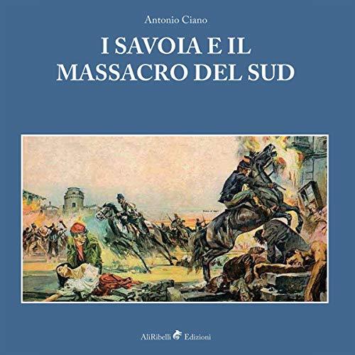 I Savoia e il massacro del Sud copertina