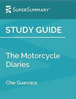 Study Guide: The Motorcycle Diaries by Che Guevara (SuperSummary)