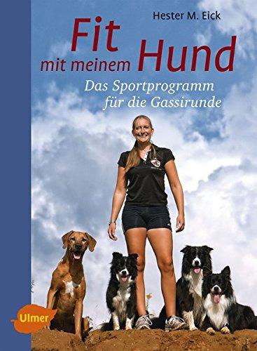 Fit mit meinem Hund: Das Sportprogramm für die Gassirunde