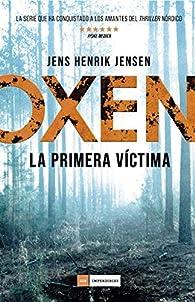 Oxen. La primera víctima par Jens Henrik Jensen