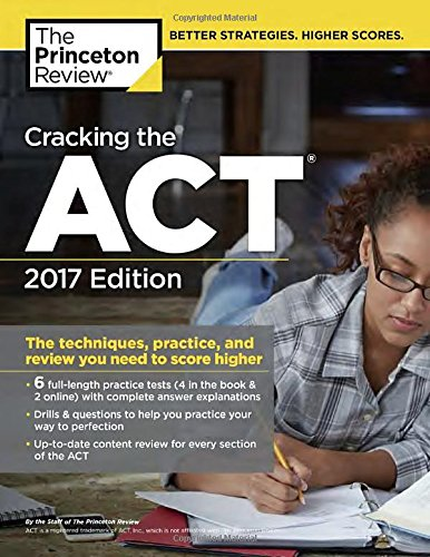 Cracking the ACT with 6 Practice Tests, 2017 Edition: The Techniques, Practice, and Review You Need...