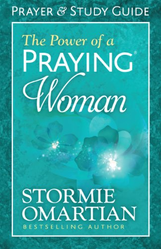The Power of a Praying® Woman Prayer and Study Guide Kindle Edition