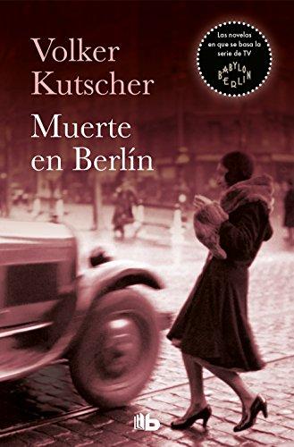 Kutscher, V: Muerte en Berlin (Detective Gereon Rath)