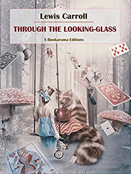 Through the Looking-Glass (English Edition) par [Lewis Carroll]