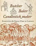 Butcher, Baker, Candlestick Maker: Surviving the Great Fire of London