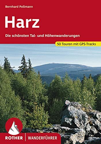 Harz: Die schönsten Tal- und Höhenwanderungen. 50 Touren. Mit GPS-Tracks (Rother Wanderführer)