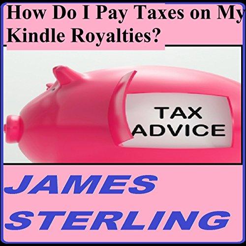 How Do I Pay Taxes on My Kindle Royalties? audiobook cover art