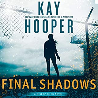Final Shadows     (Bishop Files Trilogy, Book 3)              Written by:                                                                                                                                 Kay Hooper                               Narrated by:                                                                                                                                 Joyce Bean                      Length: 8 hrs and 57 mins     1 rating     Overall 5.0