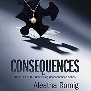 The FREE 3-Chapter Sampler of Consequences                   By:                                                                                                                                 Aleatha Romig                               Narrated by:                                                                                                                                 Romy Nordlinger                      Length: 1 hr and 24 mins     144 ratings     Overall 3.0