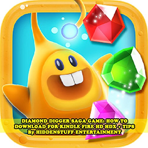 Diamond Digger Saga Game: How to Download for Kindle Fire HD HDX + Tips audiobook cover art