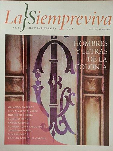 La siempreviva,revista literaria cubana.numero 16,del 2013.hombres y letras de la colonia.