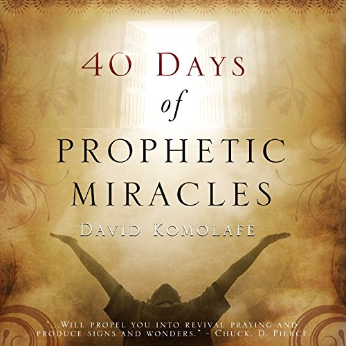 40 Days of Prophetic Miracles audiobook cover art