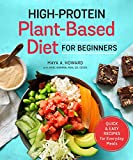 High-Protein Plant-Based Diet for Beginners: Quick and Easy Recipes for Everyday Meals