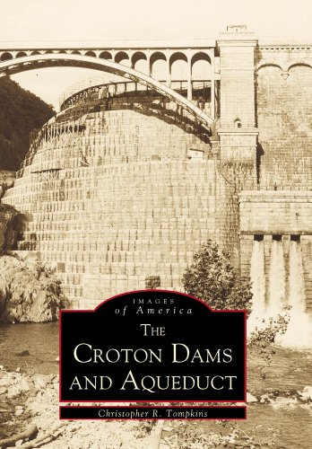 The Croton Dams and Aqueduct (Images of America: New York)
