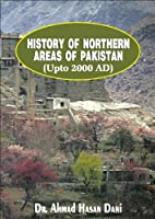 History of Northern Areas of Pakistan (Upto 2000 AD)