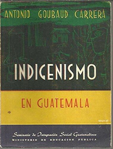 INDIGENISMO EN GUATEMALA.