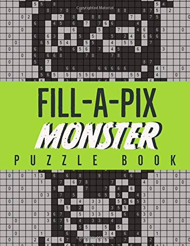 Fill-A-Pix Monster Puzzle Book: 45 Mosaic Logic Grid Puzzles For Adults and Kids