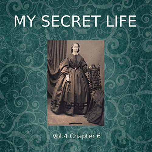 My Secret Life. Volume Four Chapter Six Titelbild