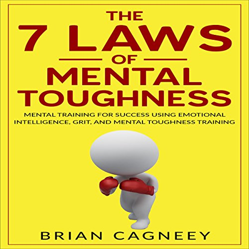 The 7 Laws of Mental Toughness     Mental Training for Success Using Emotional Intelligence, Grit, and Mental Toughness Training              By:                                                                                                                                 Brian Cagneey                               Narrated by:                                                                                                                                 Toby Sheets                      Length: 55 mins     Not rated yet     Overall 0.0