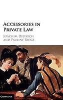 Accessories in Private Law by Joachim Dietrich Pauline Ridge(2016-01-25)