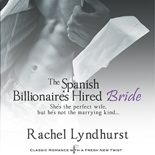 The Spanish Billionaire's Hired Bride audiobook cover art