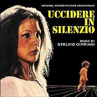Uccidere in Silenzio (OST) by Stelvio Cipriani