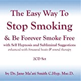 The Easy Way to Stop Smoking & Be Forever Smoke Free w/ Self Hypnosis and Subliminal Suggestion 2CDs