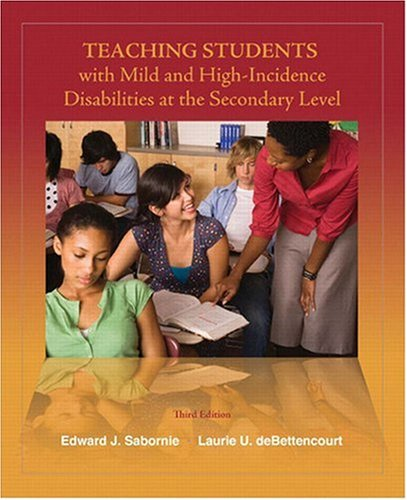 Teaching Students With Mild And High Incidence Disabilities At The Secondary Level 3rd Edition