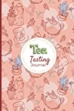 Tea tasting Journal: Tea Tasting Notebook Log Book for Review, Tracking & Testing teas: name, brand, type, aroma, origin, rating, price, shop - Gifts for Tea Lovers & Enthusiasts Women & Men
