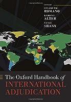 The Oxford Handbook of International Adjudication (Oxford Handbooks in Law)