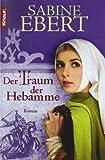 Der Traum der Hebamme: Roman: Hebammen Saga 5 (Knaur TB)