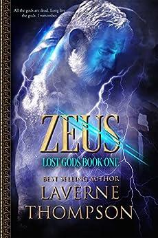 Zeus: Lost Gods Book 1: A Modern Day Mythological Romance. by [LaVerne Thompson, Fiona Jayde]