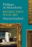 Rendez-vous with Art by Philippe de Montebello Martin Gayford(2014-09-16)