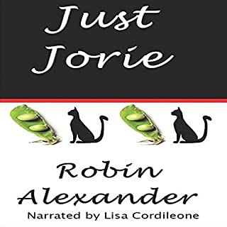 Just Jorie                   By:                                                                                                                                 Robin Alexander                               Narrated by:                                                                                                                                 Lisa Cordileone                      Length: 8 hrs and 13 mins     395 ratings     Overall 4.6