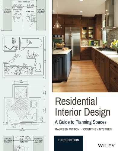 Compare Textbook Prices for Residential Interior Design: A Guide To Planning Spaces 3 Edition ISBN 9781119013976 by Mitton, Maureen,Nystuen, Courtney