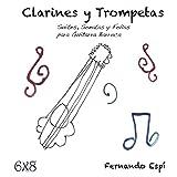 Gaspar Sanz. Clarines y Trompetas Con Canciones Muy Curiosas