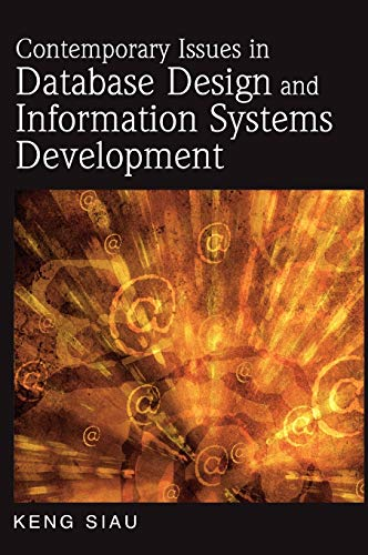 Contemporary Issues in Database Design and Information Systems Development (Advances in Database Research Series, Band 6)