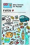 Fidji Carnet de Voyage: Journal de bord avec guide pour enfants. Livre...