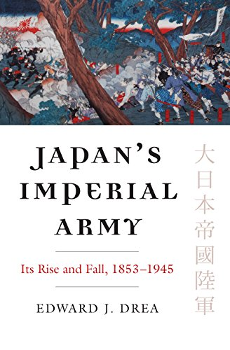 Japan's Imperial Army: Its Rise and Fall (Modern War Studies (Paperback)) (English Edition)