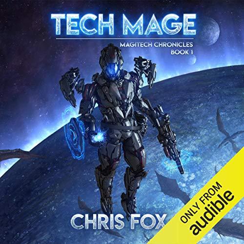 Tech Mage: Magitech Chronicles, Volume 1