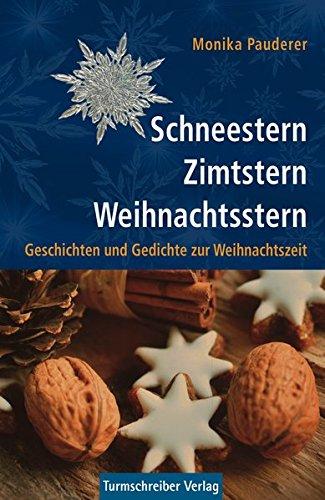 Schneestern, Zimtstern, Weihnachtsstern: Geschichten und Gedichte zur Weihnachtszeit