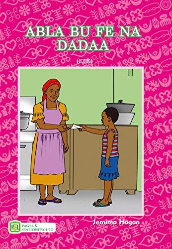 Abla Bu Fe Na Dadaa (Ewe) (English Edition)