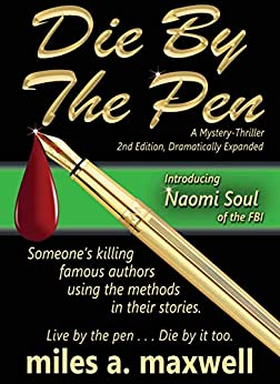 Die By The Pen: A Naomi Soul Mystery-Thriller, 2nd Edition (A Naomi Soul Novel) by [Miles A. Maxwell]
