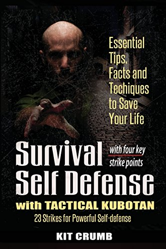 Survival Self Defense and Tactical Kubotan: Essential Tips, Facts, and Techniques to Save Your Life