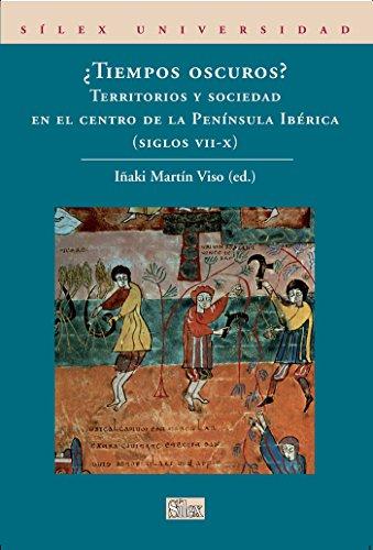 ¿Tiempos oscuros?: Territorios y sociedad en el centro de la Península Ibérica (Universidad (silex))