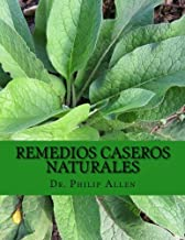Remedios Caseros Naturales: El último libro de remedios caseros y remedios naturales para una de la a A la Z de más de 60 condiciones de salud comunes. (Spanish Edition)