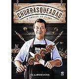 Churrasqueadas: O prazer da carne! (Portuguese Edition)