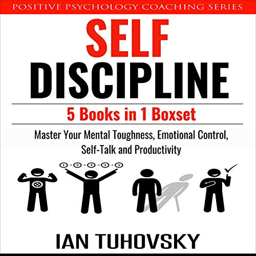 Self Discipline: 5 Books in 1 Boxset: Master Your Mental Toughness, Emotional Control, Self-Talk and Productivity (Master...