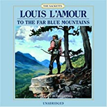 To the Far Blue Mountains: The Sacketts, Book 2